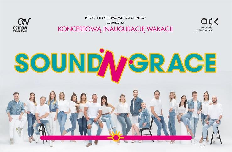 Ostrów Wielkopolski wraz z zespołem Sound'n Grace 26.06. powita lato!