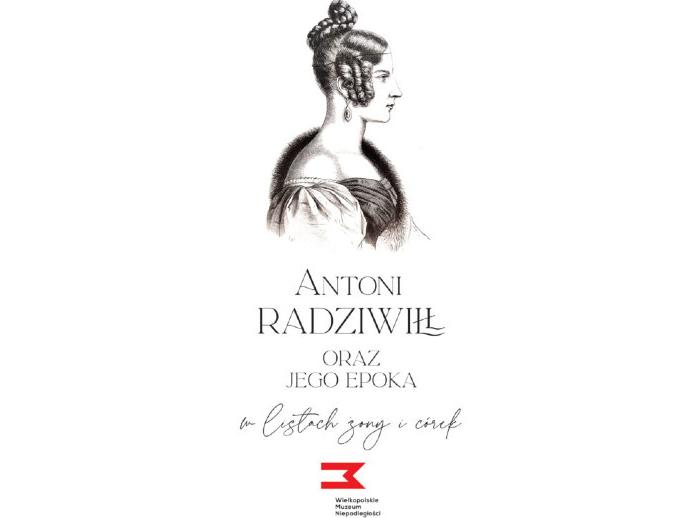 """Wirtualna wystawa """"Antoni Radziwiłł oraz jego epoka…"""""""