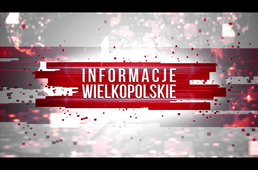 INFORMACJE WIELKOPOLSKIE 21.04.21